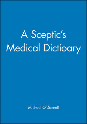 A Sceptic's Medical Dictionary by Michael O'Donnell image