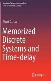 Memorized Discrete Systems and Time-delay by Albert C.J. Luo