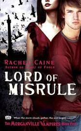 Lord of Misrule (Morganville Vampires #5) by Rachel Caine image