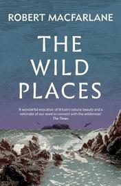The Wild Places by Robert Macfarlane image