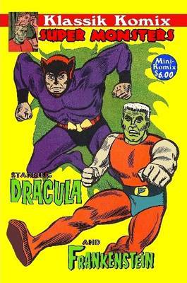 Klassik Komix: Super Monsters, Frankenstein & Dracula by Mini Komix