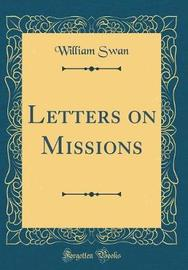 Letters on Missions (Classic Reprint) by William Swan image