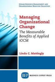 Managing Organizational Change by Linda C Mattingly image
