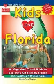 Kids Love Florida, 4th Edition by Michele Darrall Zavatsky