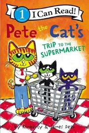 Pete the Cat's Trip to the Supermarket by James Dean image