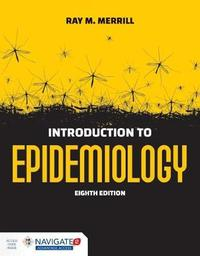 Introduction To Epidemiology by Ray M. Merrill