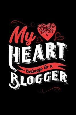 My Heart Belongs to a Blogger by Dennex Publishing