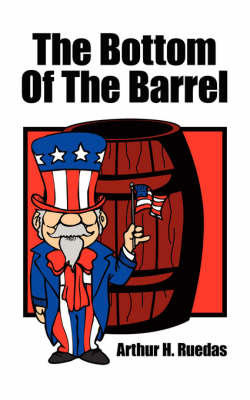 The Bottom Of The Barrel by Arthur H. Ruedas image