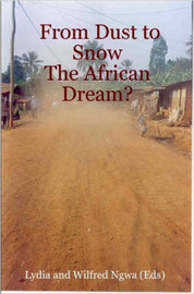 From Dust to Snow: The African Dream? by Lydia and Wilfred Ngwa (Eds) image