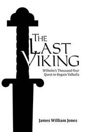 The Last Viking by James William Jones
