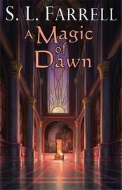 A Magic of Dawn by S L Farrell