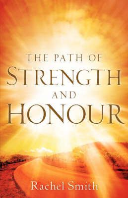 The Path of Strength and Honour by Rachel Smith (Centre for Midwifery and Family Health, Faculty of Nursing, University of Technology, Sydney, NSW, Australia)