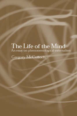 The Life of the Mind by Gregory McCulloch