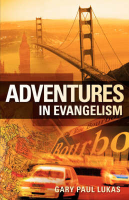 Adventures in Evangelism by Gary, Paul Lukas