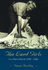 The Land Girls by Dianne Bardsley