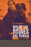 Underbelly: Where the Bodies are Buried by John Silvester