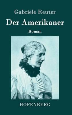 Der Amerikaner by Gabriele Reuter image