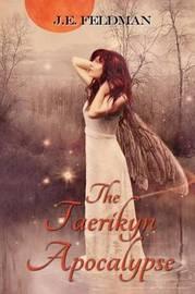 The Faerikyn Apocalypse by J E Feldman
