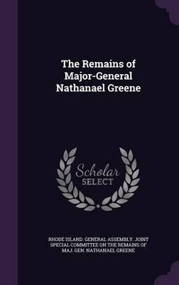 The Remains of Major-General Nathanael Greene