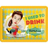 Say it 50's Retro Metal Sign - I Used to Drink