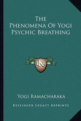 The Phenomena of Yogi Psychic Breathing by Yogi Ramacharaka image