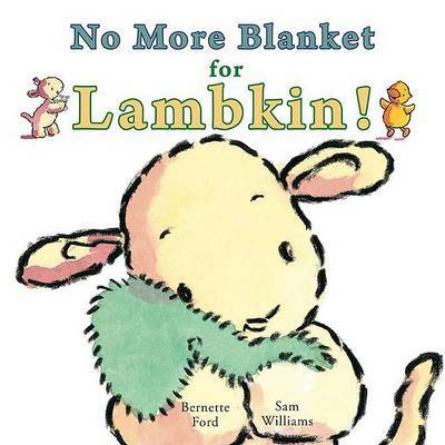 No More Blanket for Lambkin! by Bernette Ford image