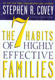 The 7 Habits of Highly Effective Families by Stephen R Covey