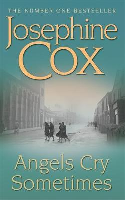 Angels Cry Sometimes by Josephine Cox image
