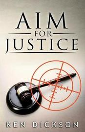 Aim for Justice by Ken Dickson image