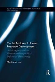 On the Nature of Human Resource Development by Monica Lee