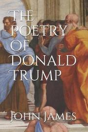The Poetry of Donald Trump by John James