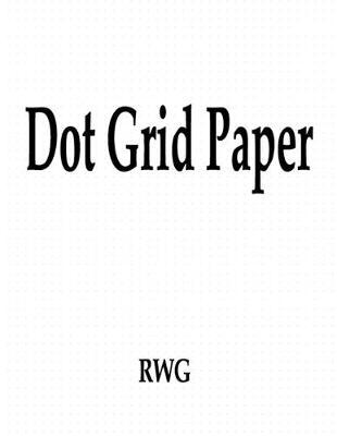 Dot Grid Paper by Rwg