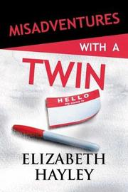 Misadventures with a Twin by Elizabeth Hayley