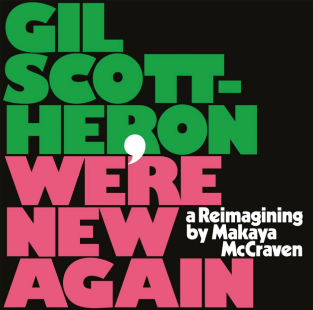 We're New Again - A Reimagining By Makaya Mccraven by Gil Scott-Heron