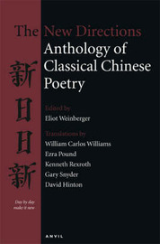 New Directions Anthology of Classical Chinese Poetry by Eliot Weinberger