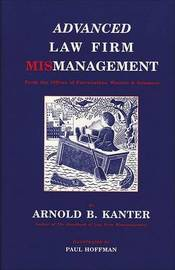 Advanced Law Firm Mismanagement by Arnold B Kanter image