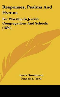Responses, Psalms and Hymns: For Worship in Jewish Congregations and Schools (1894) image