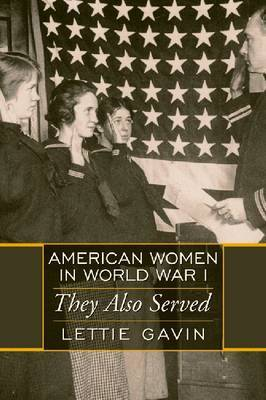 American Women in World War I by Lettie Gavin image