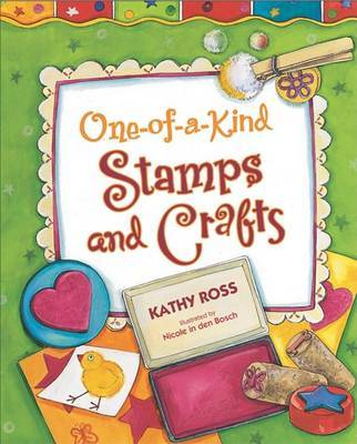 One-Of-A-Kind Stamps and Crafts by Kathy Ross