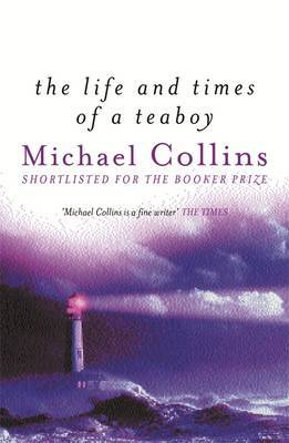 The Life and Times of a Teaboy by Michael Collins