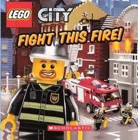 Fight This Fire! by Michael Anthony Steele