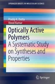Optically Active Polymers by Pradip Kumar Dutta