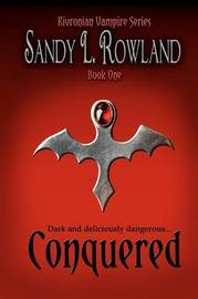 Conquered by Sandy L Rowland
