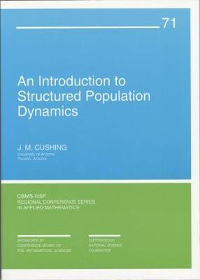 An Introduction to Structured Population Dynamics by J.M. Cushing