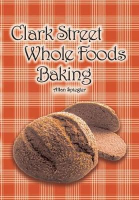 Clark Street Whole Foods Baking by Allan Spiegler