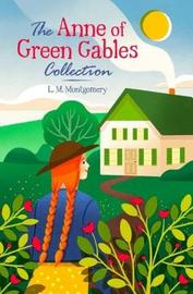 The Anne of Green Gables Collection by L.M.Montgomery
