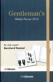 Gentleman's Weekly Planner 2016 by Bernhard Roetzel
