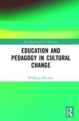 Education and Pedagogy in Cultural Change by Wolfgang Brezinka image