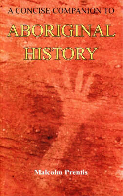 A Concise Companion to Aboriginal History by Malcolm Prentis image