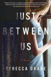 Just Between Us by Rebecca Drake image